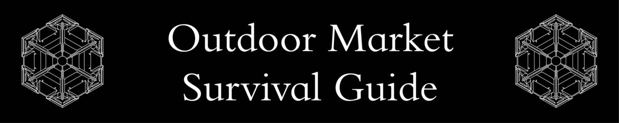 Outdoor Market Survival Guide